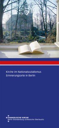 Flyer Erinnerungsorte in Berlin - Kirche im Nationalsozialismus