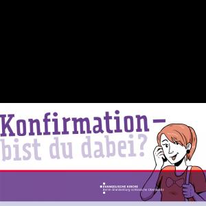Konfirmationsflyer - Konfirmation bist du dabei?