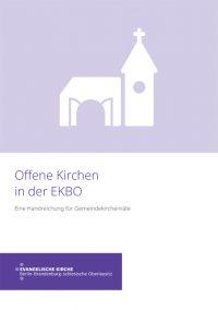 Offene Kirchen in der EKBO - Eine Handreichung für Gemeindekirchenräte